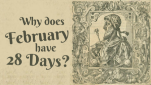 Why does February have 28 days?